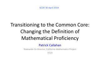 Transitioning to the Common Core:  Changing the Definition of Mathematical Proficiency