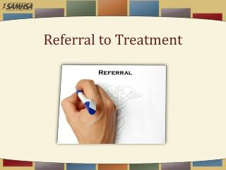 Referral to Treatment
