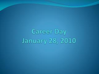 Career Day January 28, 2010