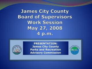 James City County Board of Supervisors Work Session May 27, 2008 4 p.m.