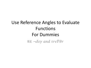 Use Reference Angles to Evaluate Functions  For Dummies