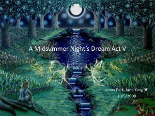 A Midsummer Night�s Dream Act V