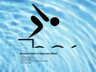 Research skills to keep you afloat!