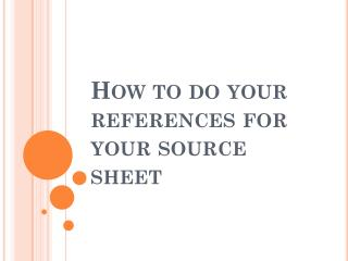 How  to do your references for your source sheet