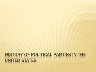 History of Political Parties in the United States