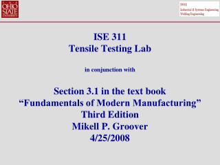 ISE 311 Tensile Testing Lab  in conjunction with  Section 3.1 in the text book  Fundamentals of Modern Manufacturing  Th