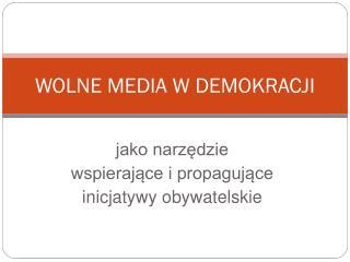 WOLNE MEDIA W DEMOKRACJI