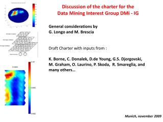 Discussion of  the charter  for  the  Data  Mining  Interest Group  DMi  - IG