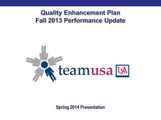 Quality Enhancement  Plan  Fall 2013 Performance Update