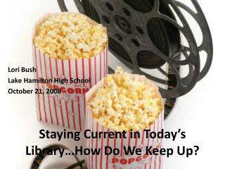 Staying Current in Today's Library…How Do We Keep Up?