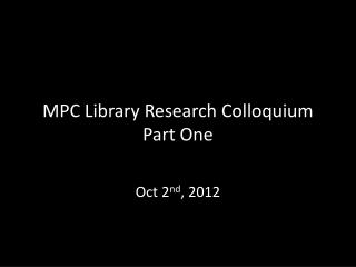 MPC Library Research Colloquium  Part One