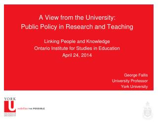 A View from the University: Public Policy in Research and Teaching Linking People and Knowledge