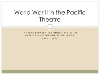 World War II in the Pacific Theatre
