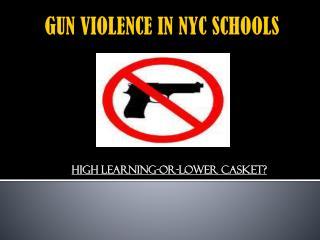 GUN VIOLENCE IN NYC SCHOOLS