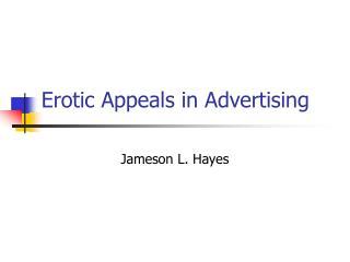 Erotic Appeals  in Advertising
