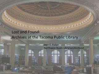 Lost and Found: Archives at the Tacoma Public Library
