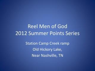 Reel Men of God  2012 Summer Points Series