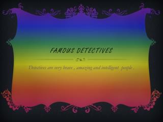 Famous detectives