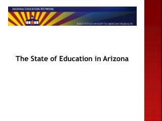 The State of Education in Arizona