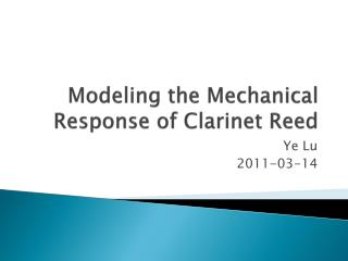 Modeling the Mechanical Response of Clarinet Reed