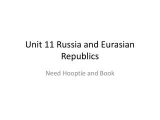 Unit 11 Russia and Eurasian Republics