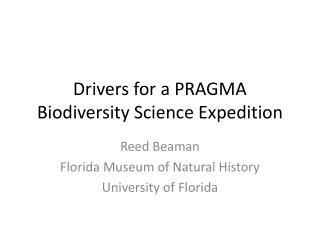 Drivers for a  PRAGMA Biodiversity  Science Expedition