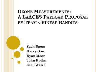 Ozone Measurements: A  LaACES Payload Proposal by Team Chinese  Bandits