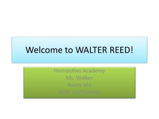 Welcome to WALTER REED!