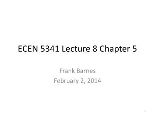 ECEN  5341  Lecture 8 Chapter 5