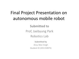 Final Project Presentation on autonomous mobile robot