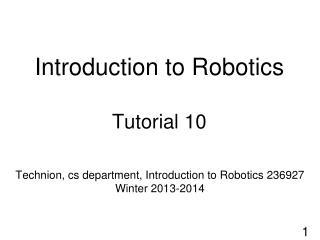 Introduction to Robotics Tutorial 10