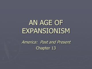 AN AGE OF EXPANSIONISM