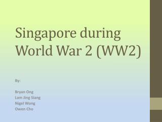 Singapore during World War 2 (WW2)
