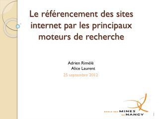 Le référencement des sites internet par les principaux moteurs de recherche