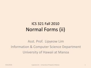 ICS 321 Fall 2010 Normal Forms (ii)