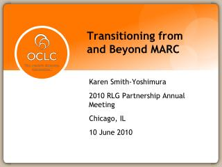 Transitioning from and Beyond MARC