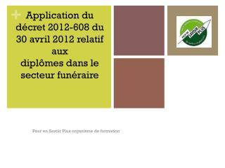 Application du décret 2012-608 du 30 avril 2012 relatif aux  diplômes dans le secteur  funéraire