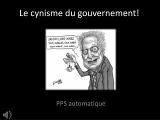 Le cynisme du gouvernement!