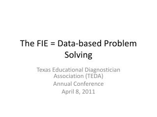 The FIE  Data-based Problem Solving