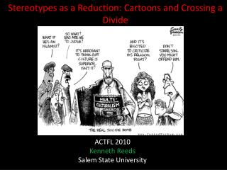 Stereotypes as a Reduction:  Cartoons and Crossing a Divide