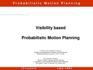 Visibility based Probabilistic  Motion  Planning