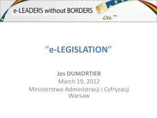 """"""" e-LEGISLATION """""""