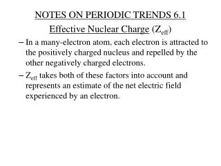 NOTES ON PERIODIC TRENDS 6.1 Effective  Nuclear Charge  ( Z eff )