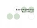 Literary Elements By: Erin McGroder