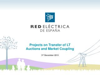 Projects on Transfer of LT Auctions and Market Coupling