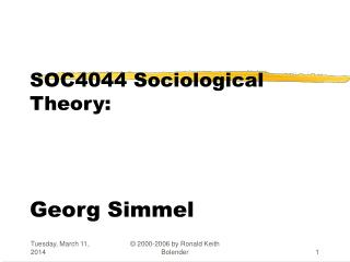 SOC4044 Sociological Theory:      Georg Simmel