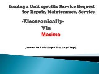 I ssuing a Unit specific Service Request for Repair, Maintenance, Service