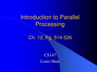 Introduction to Parallel Processing  Ch. 12, Pg. 514-526