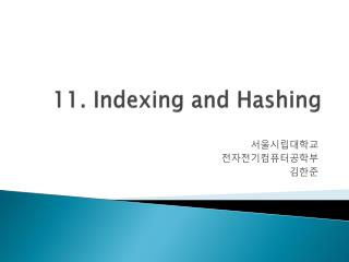 11 . Indexing and Hashing