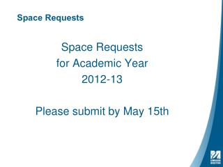 Space Requests